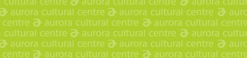 Aurora Cultural Centre background thin